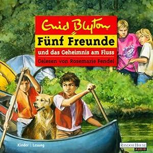 Fünf Freunde und das Geheimnis am Fluss (Fünf Freunde 47) Hörbuch