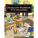Montessori Workbook N°3: corrections: Dictation, grammar, sentence analysis and conjugation