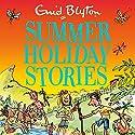 Summer Holiday Stories: 22 Sunny Tales Hörbuch von Enid Blyton Gesprochen von: Esther Wane, Luke Thompson