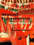 img - for Abstract Expressionism: Other Politics by Professor Ann Eden Gibson (1997-08-25) book / textbook / text book