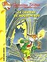 Geronimo Stilton, tome 22 : Le Château de Moustimiaou par Stilton