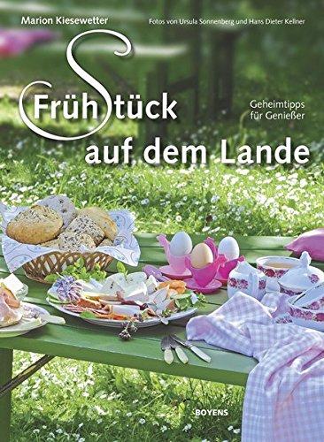 Frühstück auf dem Lande: Geheimtipps für Genießer