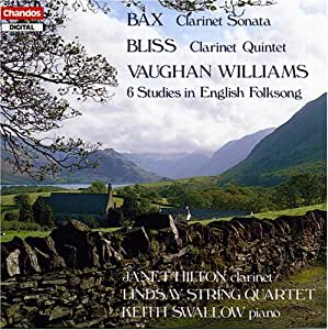 Bax: Clarinet Sonata / Bliss: Clarinet Quartet / Vaughan Williams: 6 Studies in English Folksongs