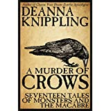 A Murder of Crows: Seventeen Tales of Monsters and the Macabre