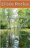 Histoire d'un ruisseau (French Edition)
