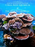 Coral Reef Aquarium & The Best Relax Music Music for Relaxation and Sleep Music
