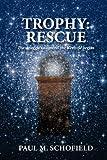 Trophy: Rescue, Paul Schofield, 1468132261