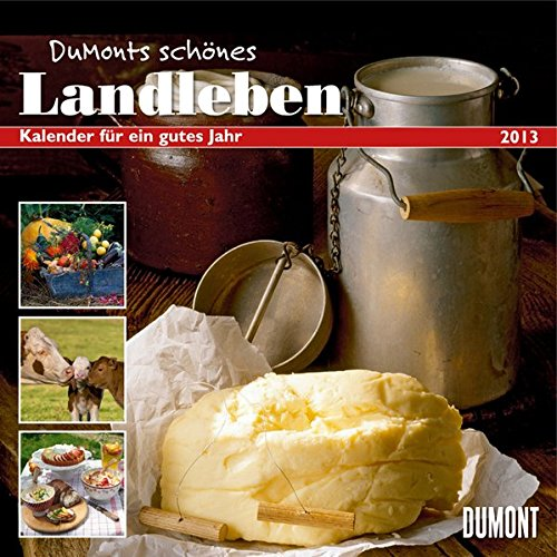 DuMonts schönes Landleben 2013. Broschürenkalender: Kalender für ein gutes Jahr