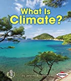 What Is Climate?, Jennifer Boothroyd, 1467744980