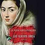 La Reina Norteamericana [The American Queen]: Una Novela [A Novel] | Luis Alberto Urrea