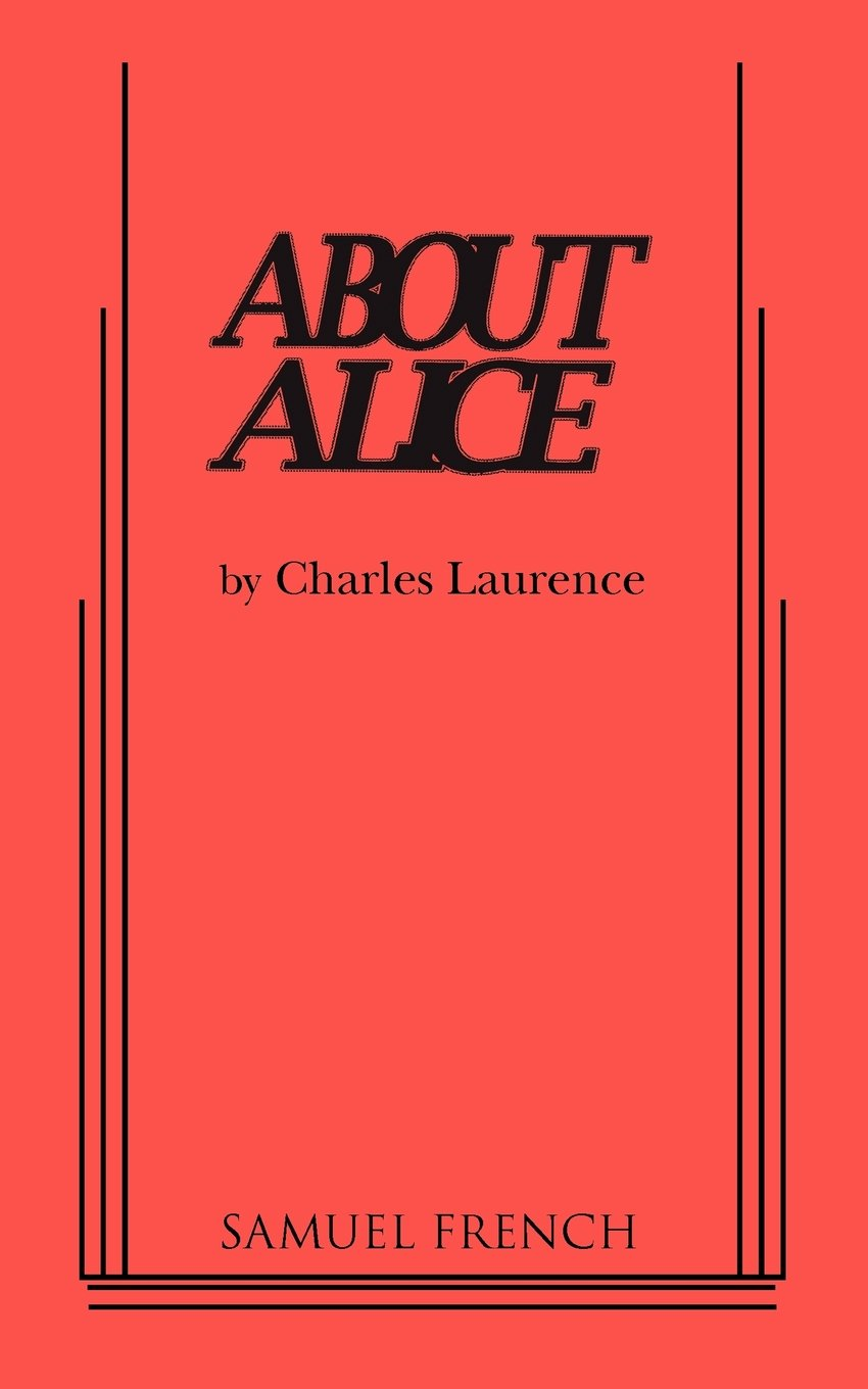 About Alice: Charles Laurence: 9780573626326: Amazon.com: Books