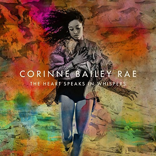 Corinne Bailey Rae - The Heart Speaks In Whispers - Limited Deluxe Edition - 2CD - FLAC - 2016 - PERFECT Download
