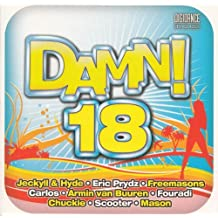 DAMN! 18 - 100% Dance Hits (Eric Prydz, Freemasons, Armin van Buuren, Hardwell, DJ Tiesto, Scooter, Johan Gielen, Sharam, Camille Jones, Milk & Sugar, Freemasons, Crystal Waters ...) By Various Artists (Damn! Series) (0001-01-01)