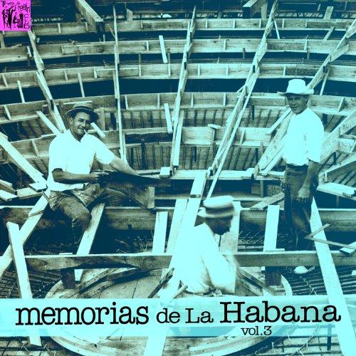 ... Memorias de la Habana, Vol.3