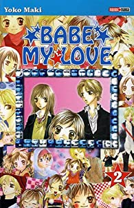 Babe my Love, tome 2 par Yoko Maki