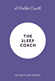 A Pocket Coach: The Sleep Coach (Pocket Coach Guides to Self-Care)