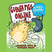 Guinea Pigs Online: Furry Towers | Jennifer Gray, Amanda Swift