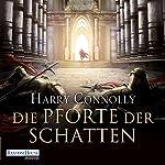 Die Pforte der Schatten (Der strahlende Weg 1) | Harry Connolly