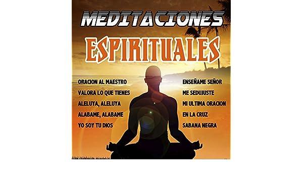 Yo Soy Tu Dios (Los Llayras) de Meditaciones Espirituales en ...