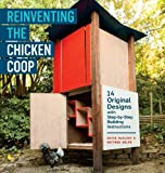 img - for Reinventing the Chicken Coop: 14 Original Designs with Step-by-Step Building Instructions book / textbook / text book