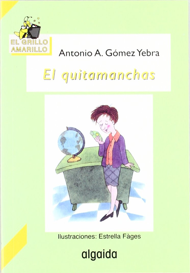 El quitamanchas / The Stain Remover (Infantil - Juvenil) (Spanish Edition): Antonio Gomez Yebra: 9788476474853: Amazon.com: Books