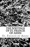 The Writings of St. Francis of Assisi, St. Francis of Assisi, 1452802874