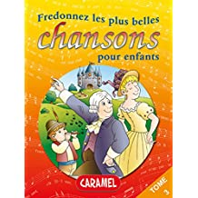 Fredonnez Il était un petit navire et les plus belles chansons pour enfants: Comptines (Illustrations + Partitions) (Chansons françaises t. 3) (French Edition)