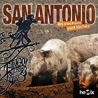 Les cochons sont lâchés, San-Antonio