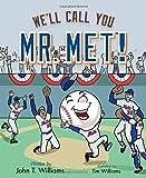 We'll Call You Mr. Met!