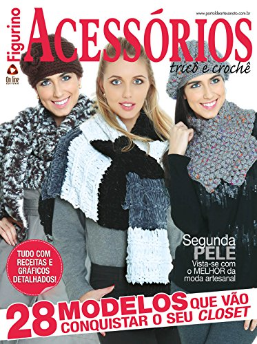 0ad3fe56dec55 Figurinos Acessórios Tricô e Crochê 04 (Portuguese Edition) by  Editora, On  Line