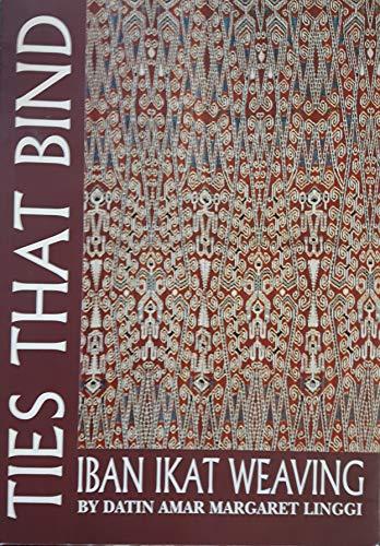 - Ties That Bind : Iban Ikat Weaving