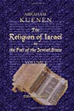 The Religion of Israel to the Fall of the Jewish State, Kuenen, Abraham, 1402182007