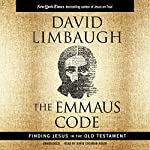 The Emmaus Code: How Jesus Reveals Himself Through the Scriptures | David Limbaugh