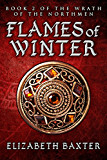 Flames of Winter (The Wrath of the Northmen Book 2)