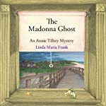 The Madonna Ghost: An Annie Tillery Mystery, Book 1 | Linda Maria Frank