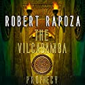 The Vilcabamba Prophecy: A Nick Randall Novel Audiobook by Robert Rapoza Narrated by Christopher Shelby Slone
