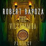 The Vilcabamba Prophecy: A Nick Randall Novel | Robert Rapoza