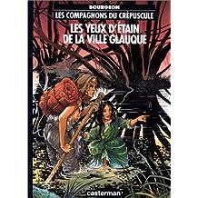 COMPAGNONS DU CRÉPUSCULE T.02 YEUX D'ÉTAIN VILLE  (ED.BIS CHEZ ADP)
