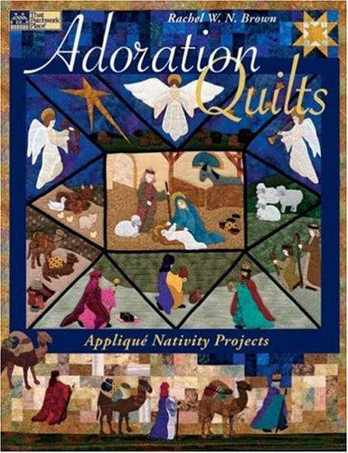 Adoration Quilts - Adoration Quilts: Applique Nativity Projects (That Patchwork Place)