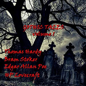 Gothic Tales of Terror: Volume 1 Audiobook