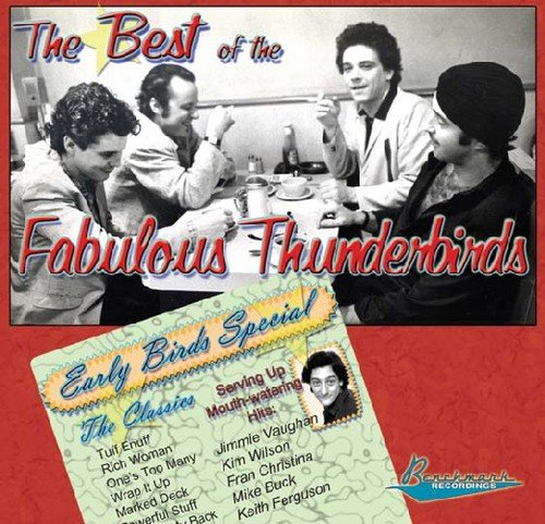 (Best of the Fabulous Thunderbirds: Early Birds Special)