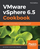 VMware vSphere 6.5 Cookbook: Over 140 task-oriented recipes to install, configure, manage, and orchestrate various VMware vSphere 6.5 components, 3rd Edition