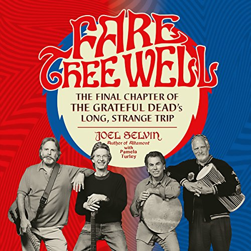 Fare Thee Well: The Final Chapter of the Grateful Dead's Long, Strange Trip by Hachette Audio (Image #1)