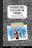 Parenting Plugged-In Teens, Elizabeth L. Clark, 0983620326