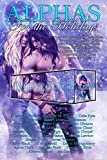 img - for Alphas for the Holidays: Over 30 Paranormal Winter Tales of Werewolves, Dragons, Shifters, Vampires, Fae, Special Forces, Witches, Billionaires, Magics, Ghosts, Demons, and more! book / textbook / text book