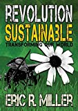 Revolution Sustainable: Transforming Our World