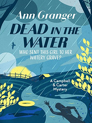 Dead in the Water (Campbell and Carter Mystery Book 4) by [Granger, Ann]