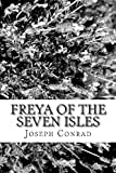 Front cover for the book Freya of the Seven Isles by Joseph Conrad