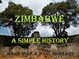 img - for Zimbabwe A Simple History book / textbook / text book