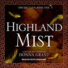 Highland Mist: Druids Glen Series, Book 1 Audiobook by Donna Grant Narrated by Ruth Urquhart